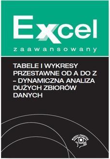 Chomikuj, pobierz ebook online Tabele i wykresy przestawne od A do Z – dynamiczna analiza dużych zbiorów danych. Krzysztof Chojnacki