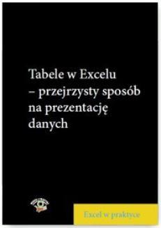 Ebook Tabele w Excelu – przejrzysty sposób na prezentację danych pdf