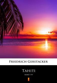 Chomikuj, pobierz ebook online Tahiti. Band IIV. Friedrich Gerstäcker