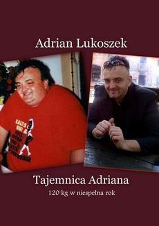 Chomikuj, ebook online Tajemnica Adriana. Adrian Lukoszek
