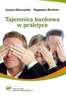 Chomikuj, ebook online Tajemnica bankowa w praktyce. Justyna Gliszczyńska