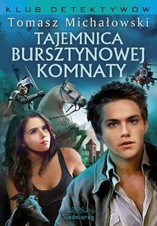 Chomikuj, ebook online Tajemnica Bursztynowej Komnaty. Tomasz Michałowski
