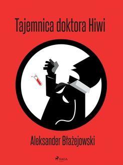 Chomikuj, ebook online Tajemnica doktora Hiwi. Aleksander Błażejowski