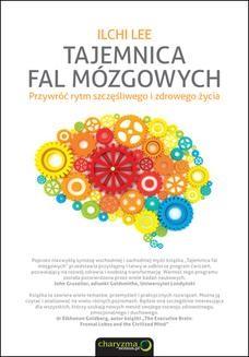 Chomikuj, ebook online Tajemnica fal mózgowych. Przywróć rytm szczęśliwego i zdrowego życia. Ilchi Lee