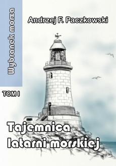 Chomikuj, ebook online Tajemnica latarni morskiej. Andrzej Paczkowski
