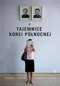 Chomikuj, ebook online Tajemnice Korei Północnej. Daniel Tudor