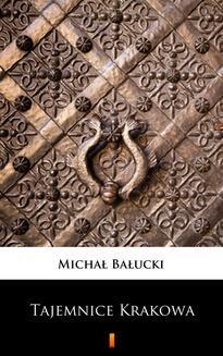 Chomikuj, ebook online Tajemnice Krakowa. Michał Bałucki