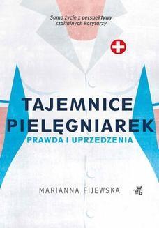 Chomikuj, ebook online Tajemnice pielęgniarek. Prawda i uprzedzenia. Marianna Fijewska