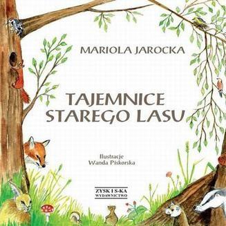 Chomikuj, ebook online Tajemnice Starego Lasu. Mariola Jarocka