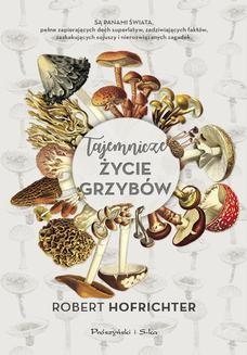 Ebook Tajemnicze życie grzybów pdf