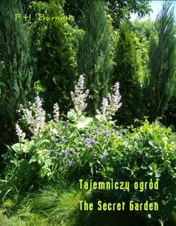 Chomikuj, pobierz ebook online Tajemniczy ogród. The Secret Garden. Frances Hodgson Burnett