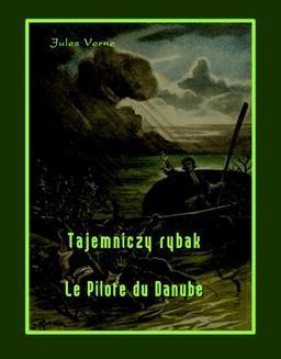 Chomikuj, ebook online Tajemniczy rybak – Le Pilote du Danube. Jules Verne