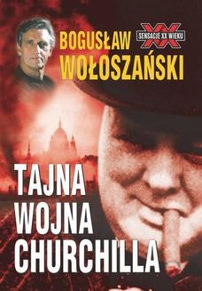 Chomikuj, ebook online Tajna wojna Churchilla. Bogusław Wołoszański