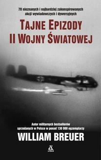 Chomikuj, ebook online Tajne epizody II wojny światowej. William B. Breuer