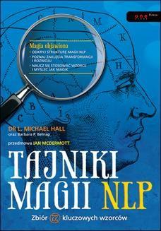Chomikuj, ebook online Tajniki magii NLP. Zbiór 77 kluczowych wzorców. L. Michael Hall