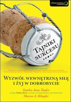 Chomikuj, ebook online Tajniki sukcesu. Wyzwól wewnętrzną siłę i żyj w dobrobycie. Sandra Anne Taylor