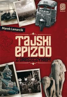 Chomikuj, ebook online Tajski epizod z dreszczykiem. Marek Lenarcik