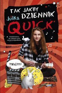 Chomikuj, ebook online Tak jakby dziennik. Julka Quick