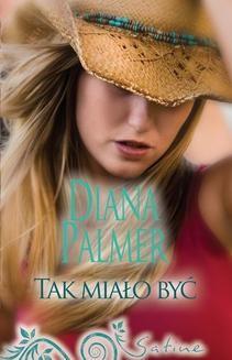 Chomikuj, ebook online Tak miało być. Diana Palmer