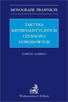 Chomikuj, ebook online Taktyka kryminalistycznych czynności dowodowych. Dariusz Jagiełło