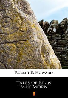 Chomikuj, ebook online Tales of Bran Mak Morn. Robert E. Howard