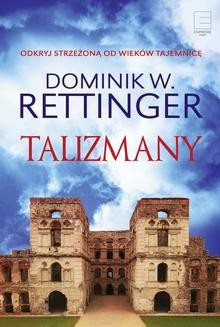 Chomikuj, ebook online Talizmany. Dominik W. Rettinger