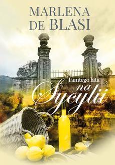 Chomikuj, pobierz ebook online Tamtego lata na Sycylii. Marlena de Blasi