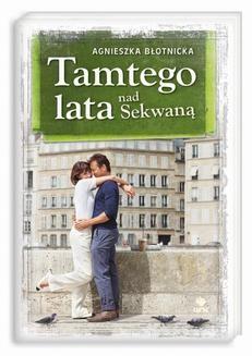 Chomikuj, ebook online Tamtego lata nad Sekwaną. Agnieszka Błotnicka