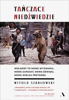 Chomikuj, ebook online Tańczące niedźwiedzie. Witold Szabłowski