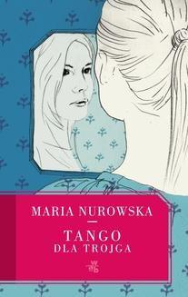 Chomikuj, ebook online Tango dla trojga. Maria Nurowska