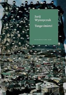 Chomikuj, ebook online Tango śmierci. Jurij Wynnyczuk