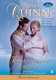Chomikuj, ebook online Taniec w świetle księżyca. Julia Quinn