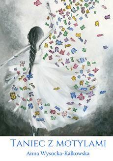 Chomikuj, ebook online Taniec z motylami. Anna Wysocka-Kalkowska