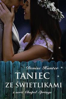 Chomikuj, ebook online Taniec ze świetlikami. Denise Hunter