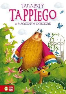 Chomikuj, pobierz ebook online Tappi – Tarapaty Tappiego w magicznym ogrodzie. Marcin Mortka