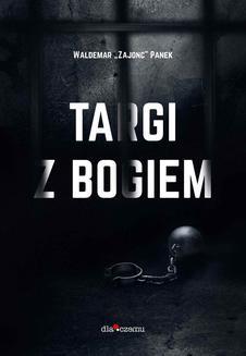 "Chomikuj, ebook online Targi z Bogiem. Waldemar ""Zajonc"" Panek"