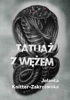 Chomikuj, ebook online Tatuaż z wężem. Jolanta Knitter-Zakrzewska