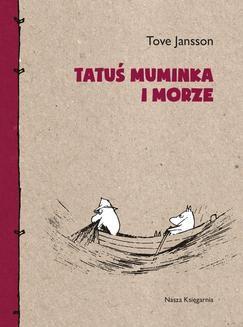 Chomikuj, pobierz ebook online Tatuś Muminka i morze. Tove Jansson
