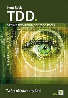 Chomikuj, ebook online TDD. Sztuka tworzenia dobrego kodu. Kent Beck
