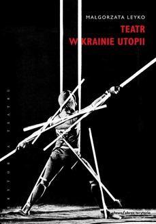 Chomikuj, ebook online Teatr w krainie utopii. Małgorzata Leyko