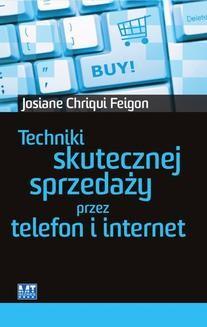 Chomikuj, ebook online Techniki skutecznej sprzedaży przez telefon i Internet. Josiane Chriqui Feigon