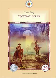 Chomikuj, ebook online Tęczowy szlak. Zane Grey