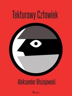 Chomikuj, ebook online Tekturowy Człowiek. Aleksander Błażejowski