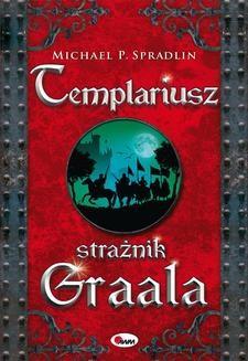 Chomikuj, ebook online Templariusz strażnik Graala. Michael P. Spradlin