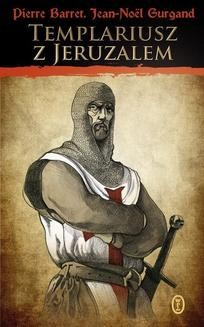 Chomikuj, ebook online Templariusz z Jeruzalem. Pierre Barret
