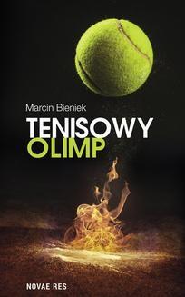 Chomikuj, ebook online Tenisowy Olimp. Marcin Bieniek