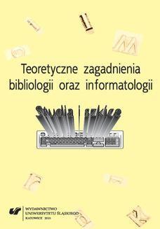 Chomikuj, ebook online Teoretyczne zagadnienia bibliologii i informatologii. Studia i szkice. red. Elżbieta Gondek