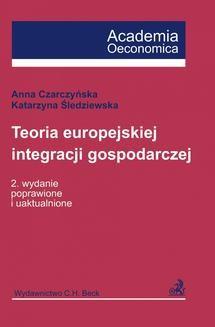 Chomikuj, ebook online Teoria europejskiej integracji gospodarczej. Katarzyna Śledziewska