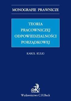 Chomikuj, ebook online Teoria pracowniczej odpowiedzialności porządkowej. Karol Kulig