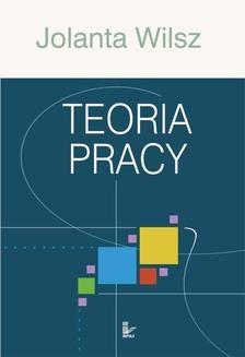 Chomikuj, ebook online Teoria pracy. Jolanta Wilsz